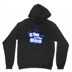 she is the one Unisex Hoodie | Artistshot
