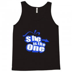 she is the one Tank Top | Artistshot