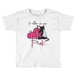 breast cancer  in october we wear pink Toddler T-shirt | Artistshot