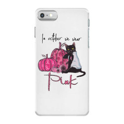 breast cancer  in october we wear pink iPhone 7 Case | Artistshot