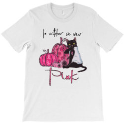 breast cancer  in october we wear pink T-Shirt | Artistshot