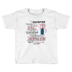to my daughter once upon a time there was a little girl Toddler T-shirt | Artistshot