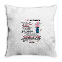 to my daughter once upon a time there was a little girl Throw Pillow | Artistshot