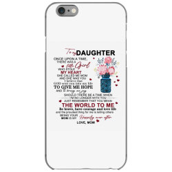 to my daughter once upon a time there was a little girl iPhone 6/6s Case | Artistshot