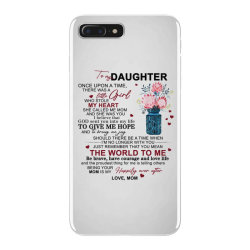 to my daughter once upon a time there was a little girl iPhone 7 Plus Case | Artistshot