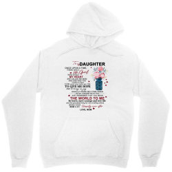 to my daughter once upon a time there was a little girl Unisex Hoodie | Artistshot