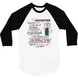 to my daughter once upon a time there was a little girl 3/4 Sleeve Shirt | Artistshot