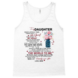 to my daughter once upon a time there was a little girl Tank Top | Artistshot