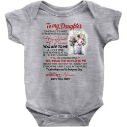 to my daughter sometimes it's hard to find words to tell you how valua Baby Bodysuit | Artistshot