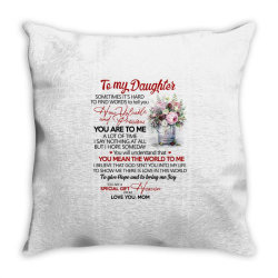 to my daughter sometimes it's hard to find words to tell you how valua Throw Pillow | Artistshot