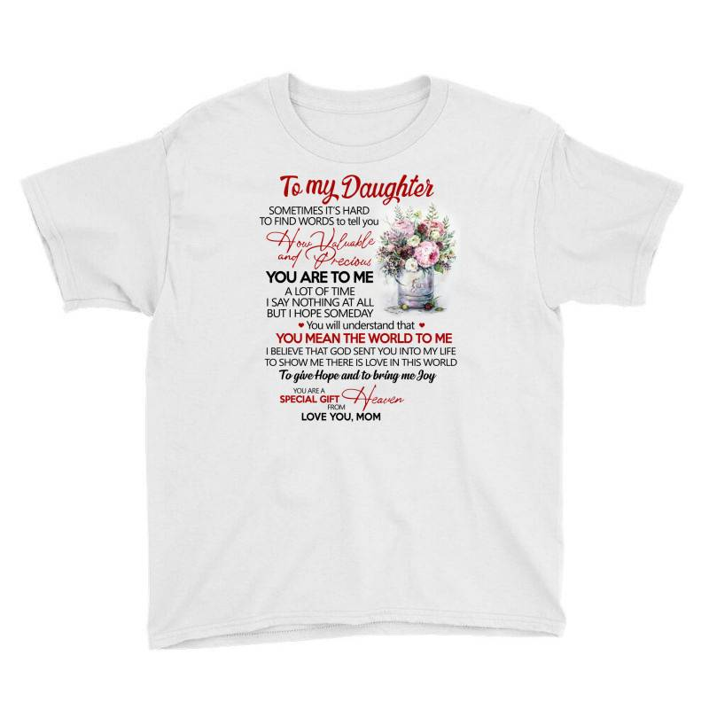 To My Daughter Sometimes It's Hard To Find Words To Tell You How Valua Youth Tee | Artistshot