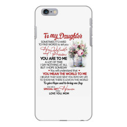 to my daughter sometimes it's hard to find words to tell you how valua iPhone 6 Plus/6s Plus Case | Artistshot