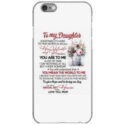 to my daughter sometimes it's hard to find words to tell you how valua iPhone 6/6s Case | Artistshot