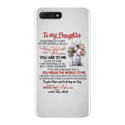 to my daughter sometimes it's hard to find words to tell you how valua iPhone 7 Plus Case | Artistshot