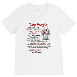 to my daughter sometimes it's hard to find words to tell you how valua V-Neck Tee | Artistshot
