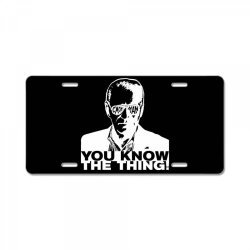 you know the thing License Plate | Artistshot