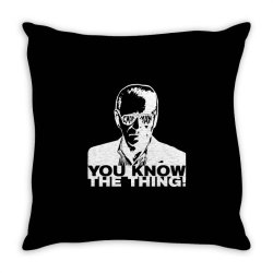 you know the thing Throw Pillow | Artistshot