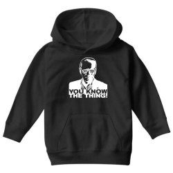 you know the thing Youth Hoodie | Artistshot