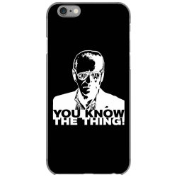 you know the thing iPhone 6/6s Case | Artistshot