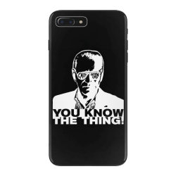 you know the thing iPhone 7 Plus Case | Artistshot