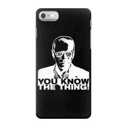 you know the thing iPhone 7 Case | Artistshot