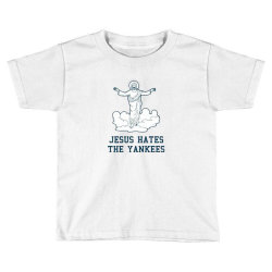 jesus hates the yankees Toddler T-shirt | Artistshot