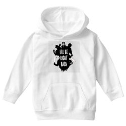 i'll be right back halloween character ghost Youth Hoodie | Artistshot