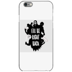 i'll be right back halloween character ghost iPhone 6/6s Case | Artistshot