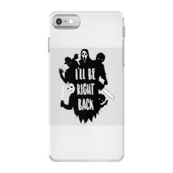 i'll be right back halloween character ghost iPhone 7 Case | Artistshot