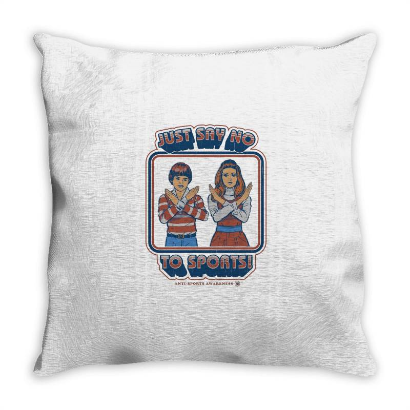 Just Say No To Sports Throw Pillow | Artistshot