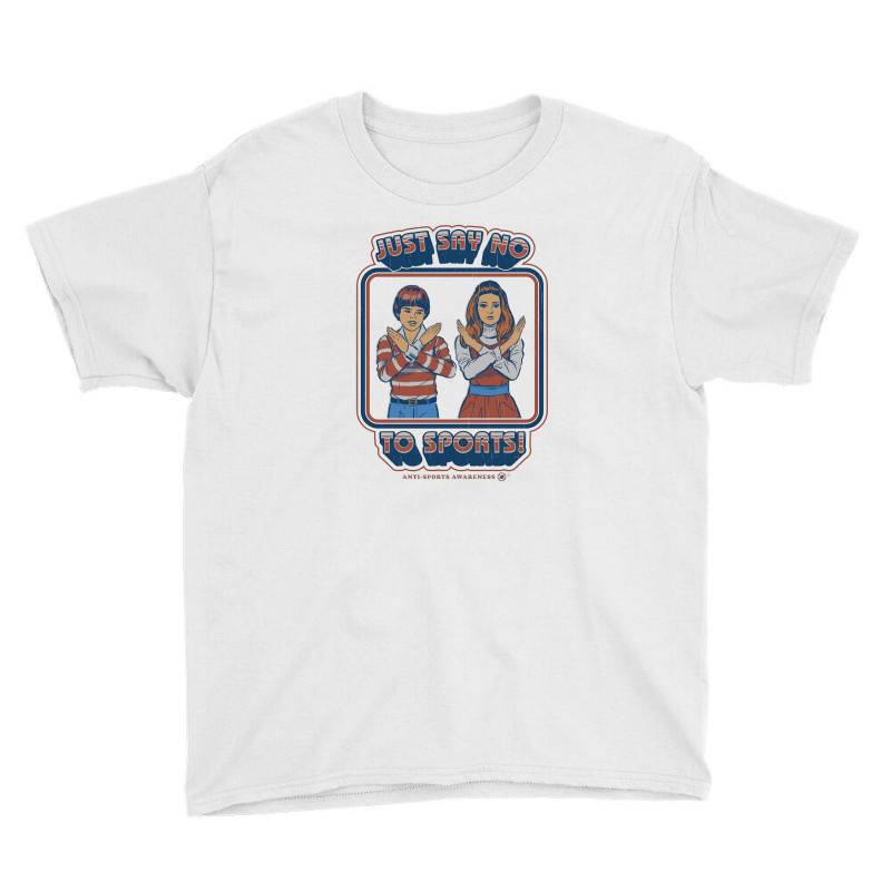 Just Say No To Sports Youth Tee | Artistshot
