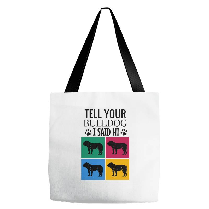 Tell Your Bulldog I Said Hi Tote Bags | Artistshot
