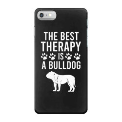 The best therapy is a bulldog iPhone 7 Case | Artistshot