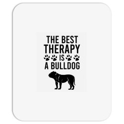 The best therapy is a bulldog Mousepad | Artistshot