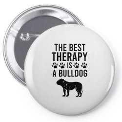 The best therapy is a bulldog Pin-back button | Artistshot