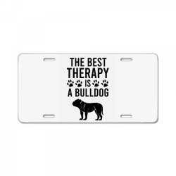 The best therapy is a bulldog License Plate | Artistshot