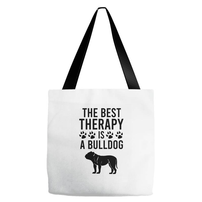 The Best Therapy Is A Bulldog Tote Bags | Artistshot