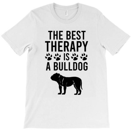 The Best Therapy Is A Bulldog T-shirt Designed By Cypryanus