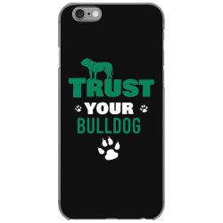 Trust your bulldog iPhone 6/6s Case | Artistshot