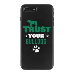 Trust your bulldog iPhone 7 Plus Case | Artistshot