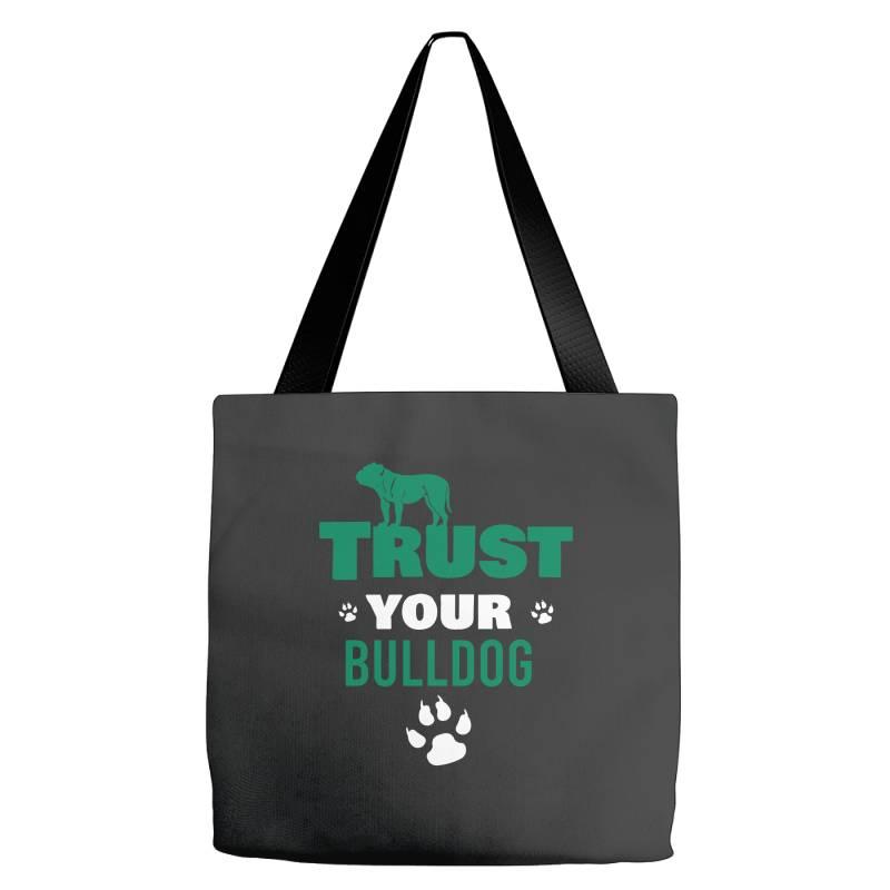 Trust Your Bulldog Tote Bags | Artistshot