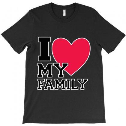 I Love My Family T-shirt Designed By Hntllc