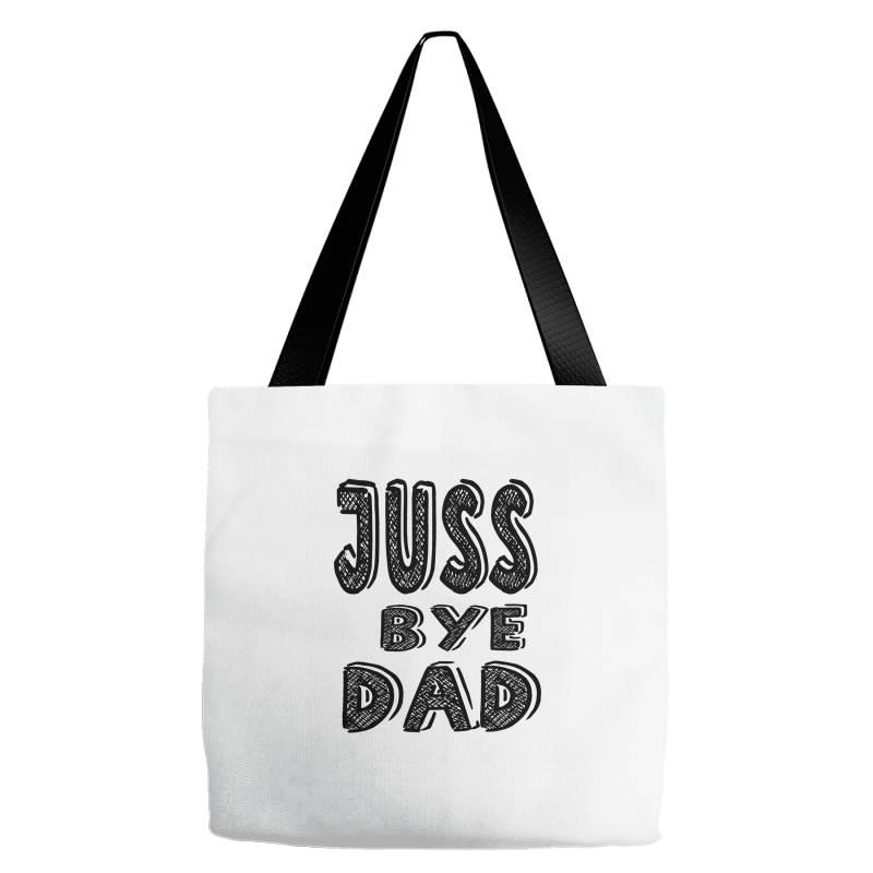 Juss Bye Dad Tote Bags | Artistshot