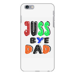 juuuss bye dad 1 iPhone 6 Plus/6s Plus Case | Artistshot