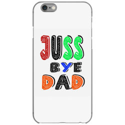 juuuss bye dad 1 iPhone 6/6s Case | Artistshot