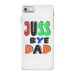 juuuss bye dad 1 iPhone 7 Case | Artistshot