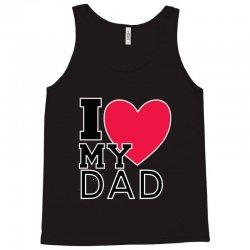 i love my dad Tank Top   Artistshot