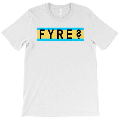Fyre Festival Summer T-shirt Designed By Ariepjaelanie