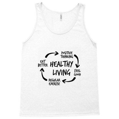 Healthy Living Eat Better Positive Thinking Feel Good Regular Exercise Tank Top Designed By Coşkun