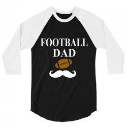 football dad t-shirt 3/4 Sleeve Shirt | Artistshot